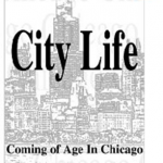 City Life Coming of Age in Chicago